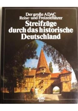 Streifzüge durch das historische Deutschland. Der große ADAC Reise- und Freizeitführer