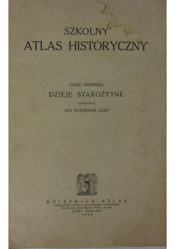 Szkolny Atlas Historyczny, część pierwsza, 1926 r.