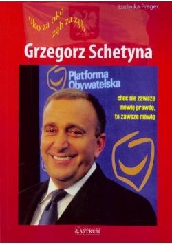 Grzegorz Schetyna. Oko za oko, ząb za ząb