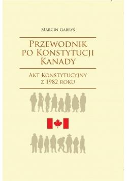 Przewodnik po Konstytucji Kanady rok 1982