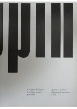 Chopin w Krakowie i osobiste po nim pamiątki