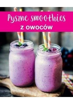 Pyszne smoothies z owoców