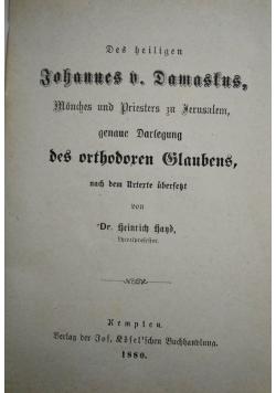 Des heiligen Johannes Damastfus, 1880 r.