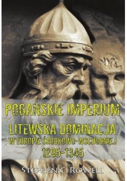 Pogańskie Imperium. Litewska dominacja w Europie