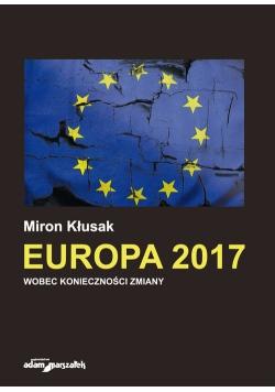 Europa 2017 Wobec konieczności zmiany