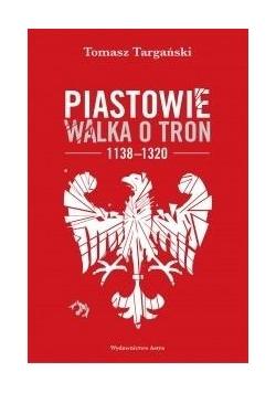 Piastowie. Walka o tron 1138-1320