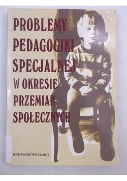 Problemy pedagogiki specjalnej w okresie przemian społecznych