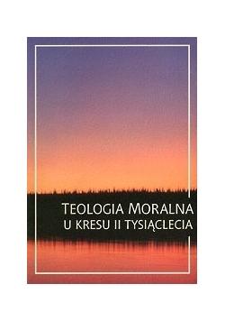 Teologia moralna u kresu II tysiąclecia