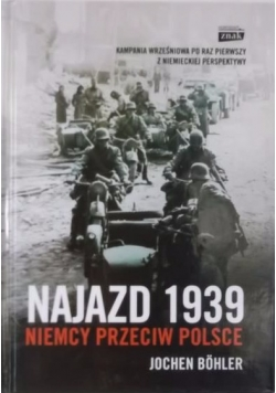 Najazd 1939. Niemcy przeciw Polsce