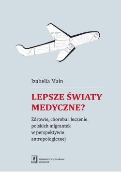 Lepsze światy medyczne?