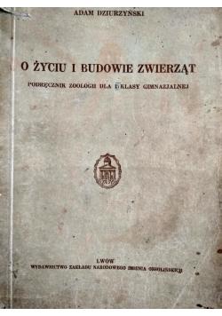 O życiu i budowie zwierząt. Podręcznik zoologii dla  I klasy gimnazjum,  1937 r.