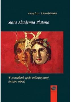 Stara Akademia Platona. W początkach epoki...