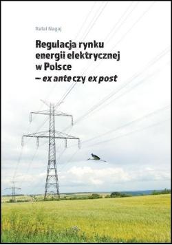 Regulacja rynku energii elektrycznej w Polsce ex ante czy ex post, nowa