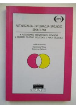 Aktywizacja - Integracja - Spójność społeczna