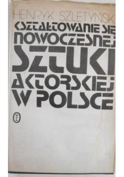 Kształtowanie się nowoczesnej sztuki aktorskiej w Polsce