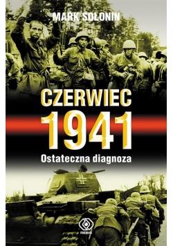 Czerwiec 1941 Ostateczna diagnoza