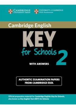 Cambridge English Key for Schools 2 Authentic examination papers with answers