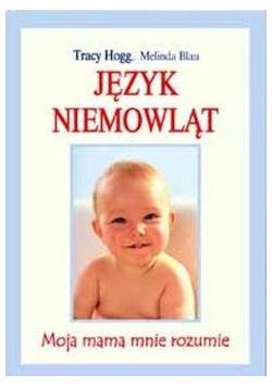 Język niemowląt. Moja mama mnie rozumie