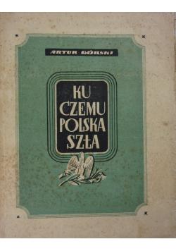 Ku czemu Polska szła ,1938r.