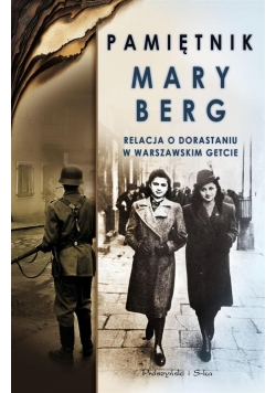 Pamiętnik Mary Berg. Relacja o dorastaniu...