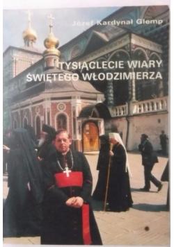 Glemp Józef - Tysiąclecie wiary świętego Włodzimierza, Autograf