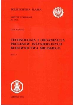 Technologia i organizacja procesów inżynieryjnych budownictwa miejskiego