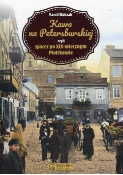 Kawa na Petersburskiej czyli spacer po XIX-wiecznym Piotrkowie