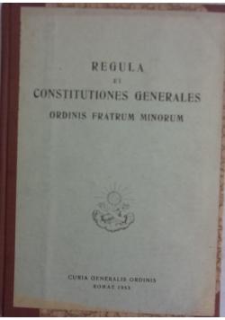 Regula et consititutiones generales ordinis fratrum minorum