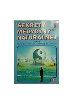 Sekret medycyny naturalnej, tom I