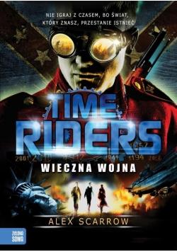 Time Riders cz.4 Wieczna wojna