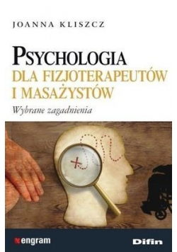 Psychologia dla fizjoterapeutów i masażystów
