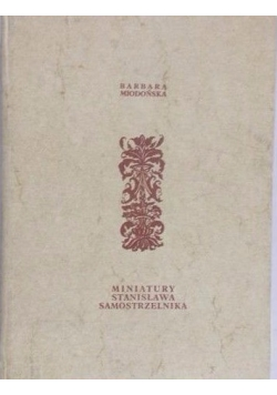 Miniatury Stanisława Samostrzelnika