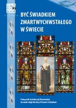 Być świadkiem Zmartwychwstałego w świecie Religia 2 Podręcznik