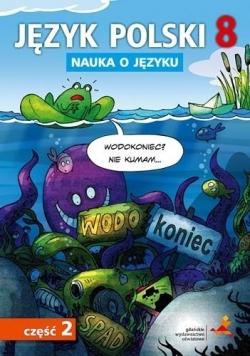 Język Polski SP Nauka O Języku 8/2 ćw. GWO