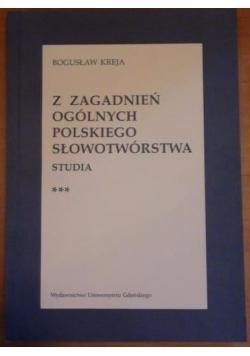 Z zagadnień ogólnych polskiego słowotwórstwa. Studia