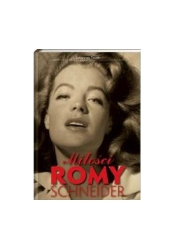 Miłości Romy Schneider