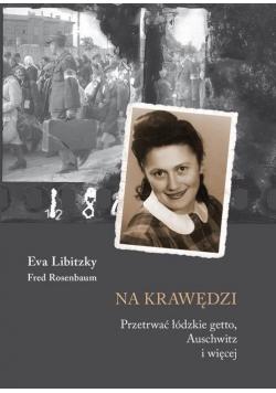 Na krawędzi. Przetrwać łódzkie getto, Auschwitz..