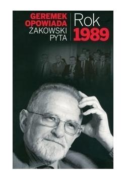 Geremek opowiada Żakowski pyta. Rok 1989