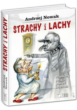 Strachy i Lachy. Przemiany pol. pamięci 1982-2012