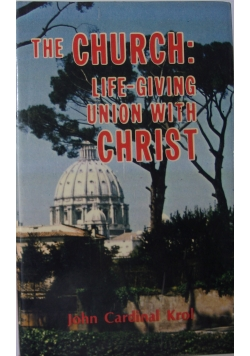 The church: life- giving union with christ