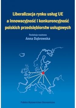 Liberalizacja rynku usług Unii Europejskiej a innowacyjność i konkurencyjność polskich przedsiębiors