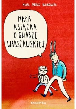 Mała książka o gwarze warszawskiej