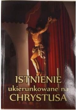 Istnienie ukierunkowane na Chrystusa