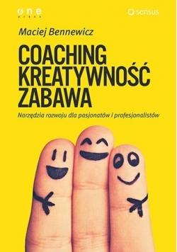 Coaching, kreatywność, zabawa. Narzędzia rozwoju..