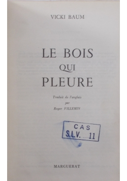 Le Bois Qui Pleure , 1948 r.