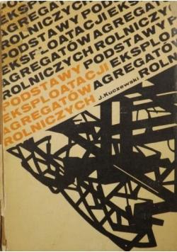 Podstawy eksploatacji agregatów rolniczych, wydanie II