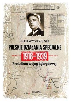 Dywersja i sabotaż Polskie działania specjalne 1918-1939