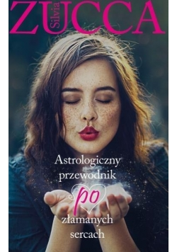 Astrologiczny przewodnik po złamanych sercach