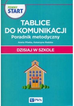 Pewny Start Dzisiaj w szkole Tablice do komunikacji Poradnik metodyczny