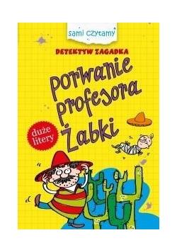 Sami czytamy.Detektyw Zagadka.Porwanie profesora..